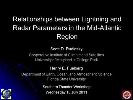 Relationships between Lightning and Radar Parameters in the Mid-Atlantic Region Scott D. Rudlosky Cooperative Institute of Climate and Satellites University.