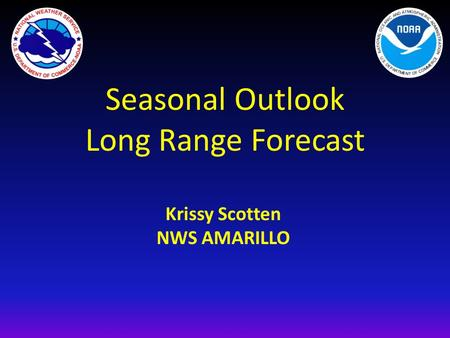Seasonal Outlook Long Range Forecast