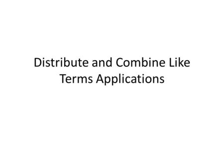 Distribute and Combine Like Terms Applications. What is the area of the following shape? 5 2x-3 1.