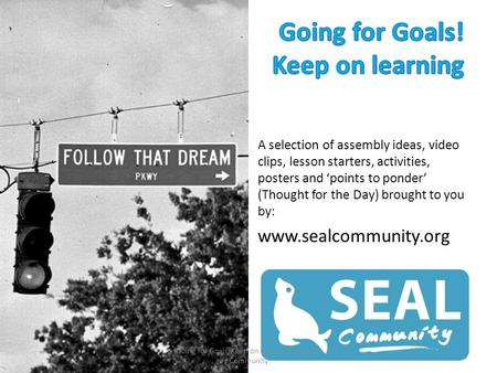 A selection of assembly ideas, video clips, lesson starters, activities, posters and 'points to ponder' (Thought for the Day) brought to you by: www.sealcommunity.org.
