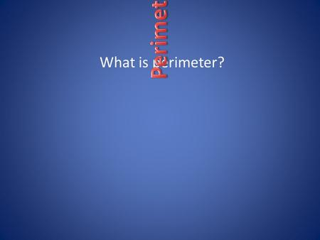 What is perimeter?. In-Class Practice 12 in 7 in 7+12+7+12= 38 in.