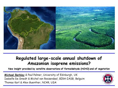 Regulated large-scale annual shutdown of Amazonian isoprene emissions? New insight provided by satellite observations of formaldehyde (HCHO) and of vegetation.