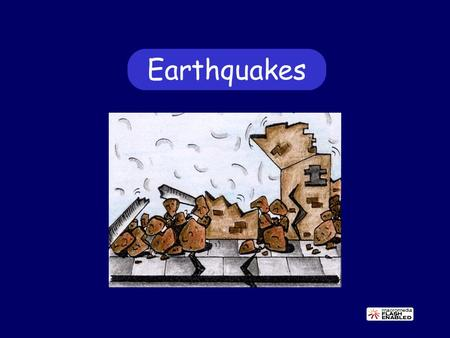 Earthquakes. What are earthquakes and where do they occur? Earthquakes are vibrations caused by earth movements at plate boundaries and at major fault.