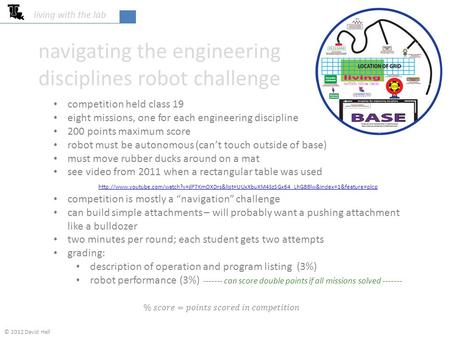 Navigating the engineering disciplines robot challenge living with the lab © 2012 David Hall.