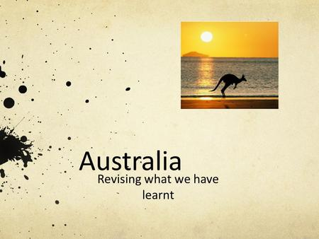 Australia Revising what we have learnt. History Discovery 1780 First Settlement 1788 Captain James Cook.