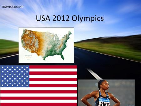 USA 2012 Olympics PROBLEM?? TRAVIS CRUMP. Facts about country Independence day is a holiday in the US that celebrates the adoption of the Declaration.