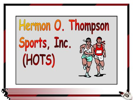 To illustrate the use of standard costs, consider the Herman O. Thompson Sports, Inc. aka.