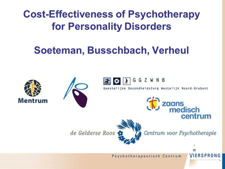 Cost-Effectiveness of Psychotherapy for Personality Disorders Soeteman, Busschbach, Verheul.