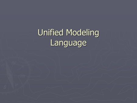 Unified Modeling Language. Object Oriented Methods ► What are object-oriented (OO) methods?  OO methods provide a set of techniques for analyzing, decomposing,