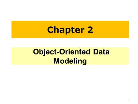 Chapter 2 Object-Oriented Data Modeling 1. Outlines OO vs. EER Data Modeling Classes and Objects Class Components Class and Object Diagram Association.