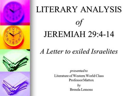 LITERARY ANALYSIS of JEREMIAH 29:4-14 A Letter to exiled Israelites