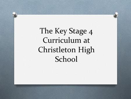 The Key Stage 4 Curriculum at Christleton High School.