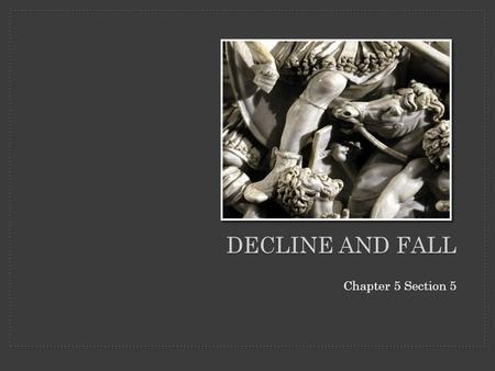 Decline and Fall Chapter 5 Section 5.