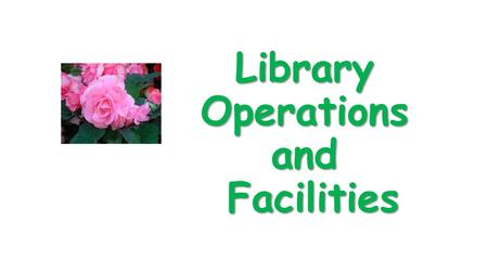 Library Operations and Facilities. Mail for the entire building : receiving.