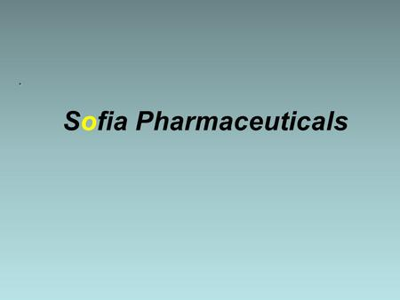 Sofia Pharmaceuticals.. Sofia pharmaceuticals : Sofia pharmaceuticals established to provide the Egyptian market with new products of both national and.
