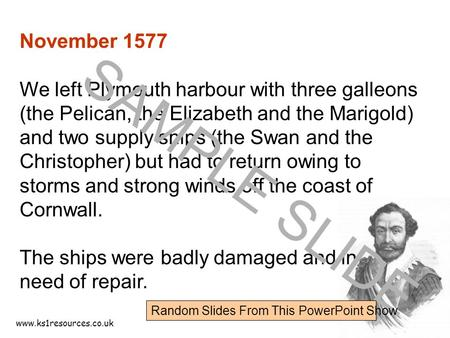 Www.ks1resources.co.uk November 1577 We left Plymouth harbour with three galleons (the Pelican, the Elizabeth and the Marigold) and two supply ships (the.