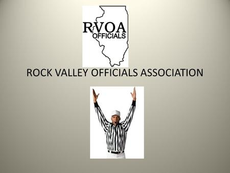 ROCK VALLEY OFFICIALS ASSOCIATION. Raptors Youth Indoor FB 24 Teams currently +/- 2 9U-4, 11U-6, 13U-6, 15U-8 Season starts: February 12, 2011 6 weeks.