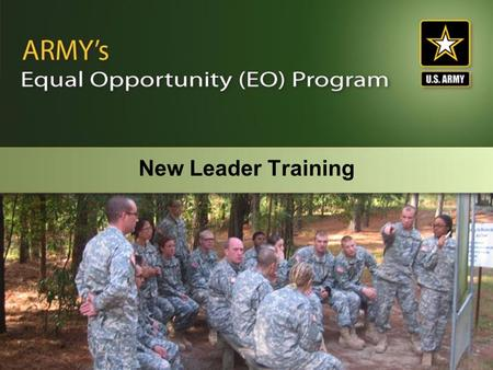 New Leader Training. 805C-A-1003 20 Jan 06 Slide #2 Terminal Learning Objective Action Implement the New Leader's responsibilities in support of the Army's.