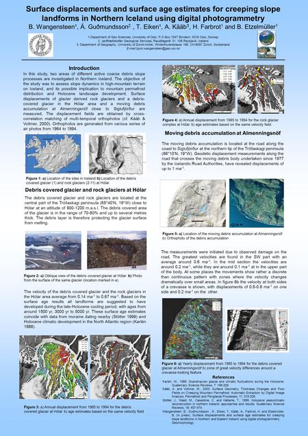 Surface displacements and surface age estimates for creeping slope landforms in Northern Iceland using digital photogrammetry B. Wangensteen¹, Á. Guðmundsson.