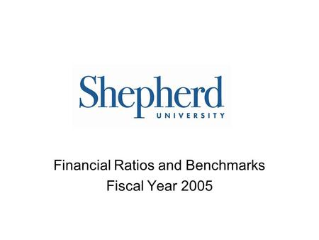 Financial Ratios and Benchmarks Fiscal Year 2005.