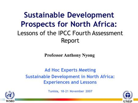 Sustainable Development Prospects for North Africa: Ad Hoc Experts Meeting Sustainable Development in North Africa: Experiences and Lessons Tunisia, 18-21.