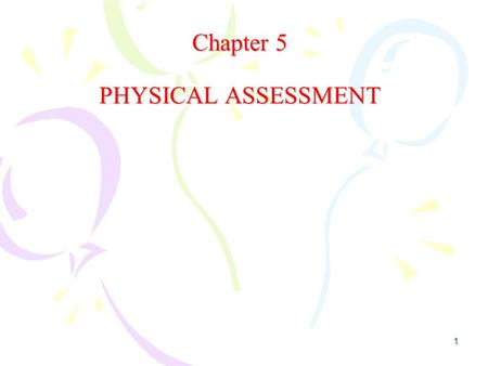 1 Chapter 5 PHYSICAL ASSESSMENT. 2 HEALTH ASSESSMENT Physical Examination.