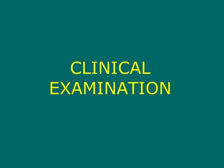 CLINICAL EXAMINATION. Diagnostic approach depends upon assessment of function.
