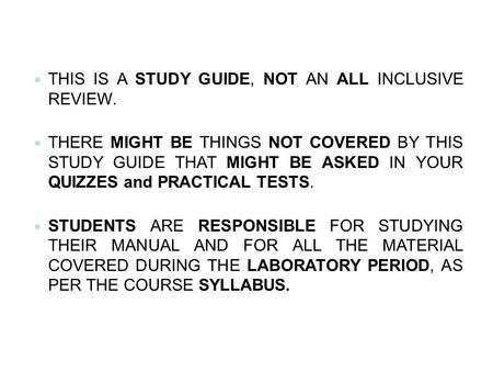 THIS IS A STUDY GUIDE, NOT AN ALL INCLUSIVE  REVIEW.