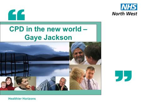 Healthier Horizons CPD in the new world – Gaye Jackson.