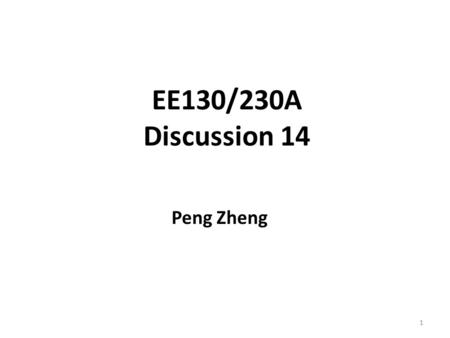 "EE130/230A Discussion 14 Peng Zheng 1. ""Game Plan"" for I-V Derivation Solve the minority-carrier diffusion equation in each quasi- neutral region to obtain."