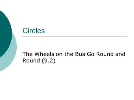 Circles The Wheels on the Bus Go Round and Round (9.2)