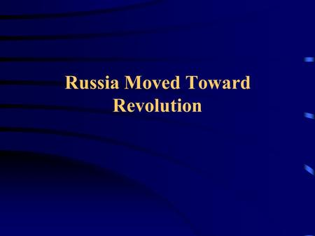 Russia Moved Toward Revolution Life for the Peasants Under the Czars: What was it Like? TWO WORDS: NOT GOOD!!!