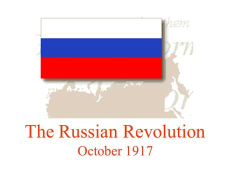 The Russian Revolution October 1917 World War I (1914-1918) Russia was unprepared for war: was still recovering from the Russo-Japanese War (1904-05)
