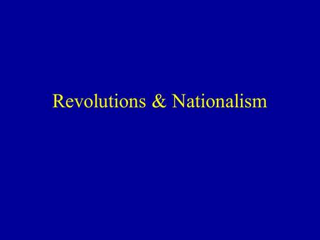 Revolutions & Nationalism 500 400 300 200 100 Misc.India China Lenin/StalinRussian Revolution.