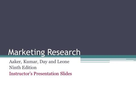 Marketing Research Aaker, Kumar, Day and Leone Ninth Edition