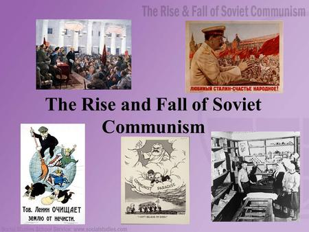 the rise and fall of communism in How nat geo captured the rise and fall of the soviet union  restricted visits to the soviet union to document the grand achievements and social and economic failures of the communist state.