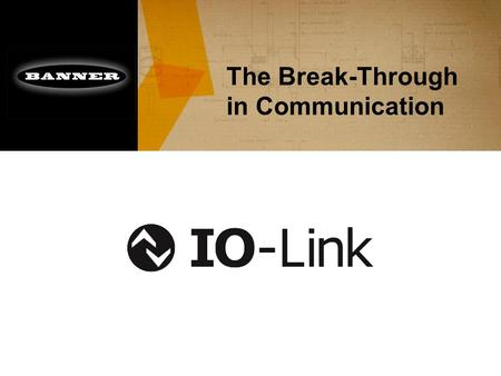 "The Break-Through in Communication. Traditional Wiring Topology: The ""Smart"" Data Ends at the I/O Block Information Communication Source: IO-Link Basics."