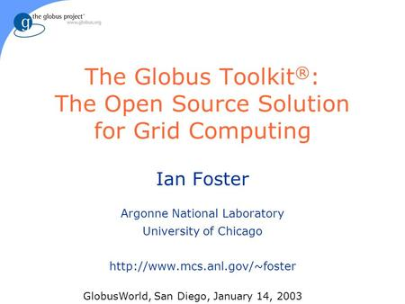 The Globus Toolkit®: The Open Source Solution for Grid Computing