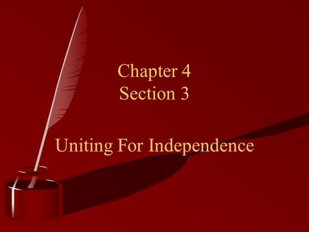 Chapter 4 Section 3 Uniting For Independence. After The French & Indian War British were 130 million in debt The British were spending more on customs.