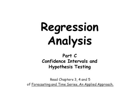 Regression Analysis Part C Confidence Intervals and Hypothesis Testing