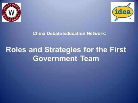 Roles and Strategies for the First Government Team China Debate Education Network: