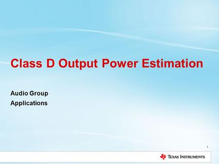 Class D Output Power Estimation Audio Group Applications 1.