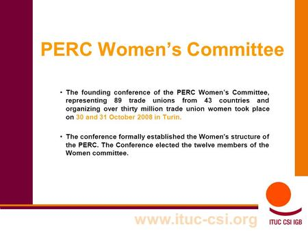 PERC Women's Committee The founding conference of the PERC Women's Committee, representing 89 trade unions from 43 countries and organizing over thirty.