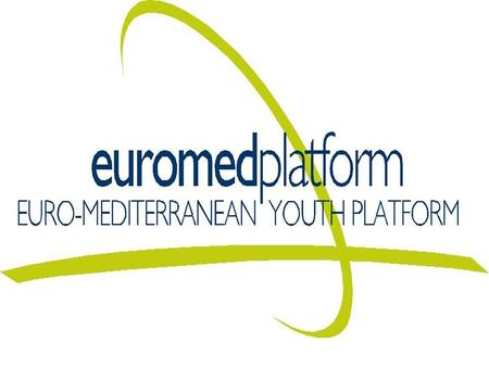 NETWORKING Facilitating networking between all those interested in the youth sector in Europe and the Mediterranean. Youth groups, local authorities,