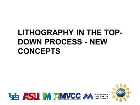 LITHOGRAPHY IN THE TOP- DOWN PROCESS - NEW CONCEPTS.