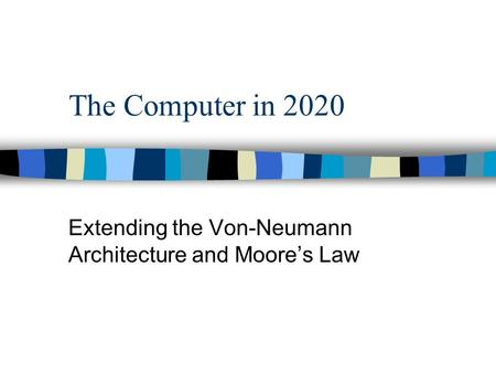 Extending the Von-Neumann Architecture and Moore's Law