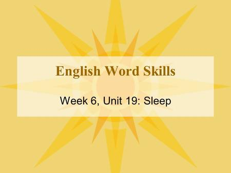 English Word Skills Week 6, Unit 19: Sleep.