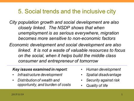 2015/11/191 5. Social trends and the inclusive city City population growth and social development are also closely linked. The NSDP shows that when unemployment.