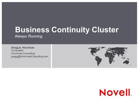 January 8, 2009 Business Continuity Cluster Always Running Gregg A. Hinchman Consultant Hinchman Consulting