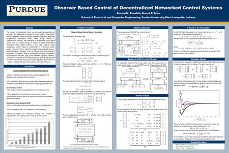 TEMPLATE DESIGN © 2008 www.PosterPresentations.com Observer Based Control of Decentralized Networked Control Systems Ahmed M. Elmahdi, Ahmad F. Taha School.